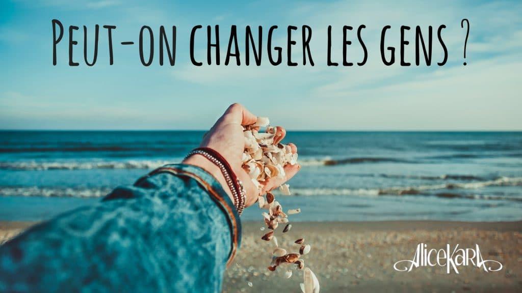 Peut-on changer les gens ?