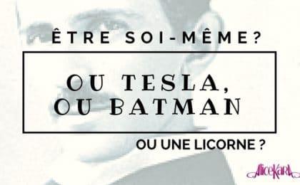 Être soi-même permet de ne pas être plagié comme Tesla