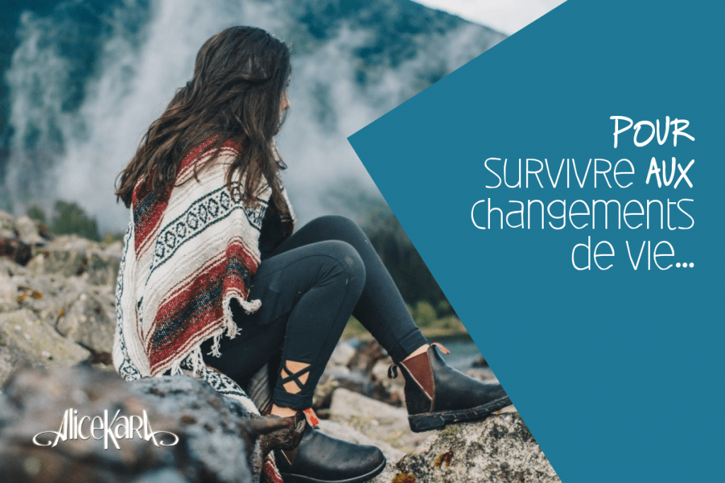 Conseils pour Survivre aux changements de vie